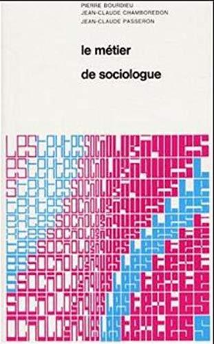 Le métier de sociologue (Textes De Sciences: Bourdieu, Pierre; Passeron,