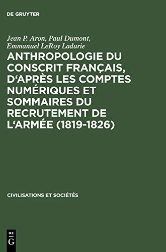 Anthropologie Du Conscrit Francais, D'Apres Les Comptes Numeriques Et Sommaires Du Recrutement ...
