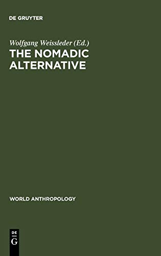 9789027975201: The Nomadic Alternative: Modes and Models of Interaction in the African-Asian Deserts and Steppes (World Anthropology)