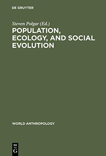 9789027975294: Population, ecology and social evolution (World anthropology)