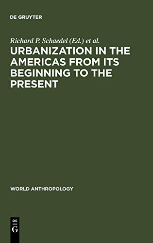 9789027975300: Urbanization in the Americas from its Beginning to the Present (World Anthropology)