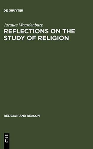 9789027976048: Reflections on the Study of Religion: Including an Essay on the Work of Gerardus van der Leeuw (Religion and Reason)