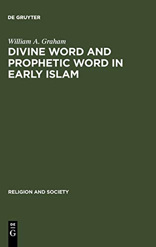 9789027976123: Divine Word and Prophetic Word in Early Islam: A Reconsideration of the Sources, with Special Reference to the Divine Saying or Hadith Qudsi