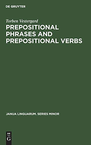 9789027976161: Prepositional phrases and prepositional verbs: A study in grammatical function (Janua linguarum)
