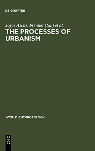 The Processes of Urbanism: A Multidisciplinary Approach: Joyce Aschenbrenner and