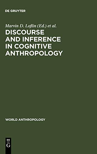 Discourse and Inference in Cognitive Anthropology: An Approach to Psychic Unity and Enculturation (...