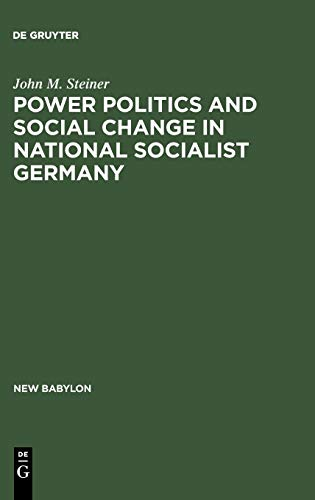 9789027976512: Power Politics and Social Change in National Socialist Germany (Issues in Contemporary Politics)
