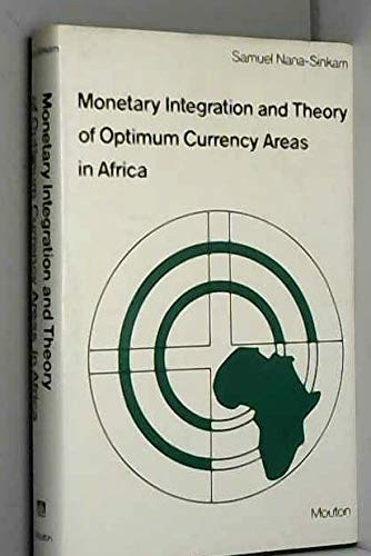 Monetary Integration and Theory of Optimum Currency Areas in Africa: Samuel C. Nana-Sinkam