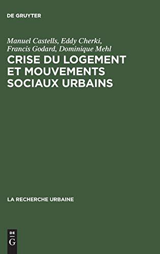 Crise du logement et mouvements sociaux urbains - Castells, Manuel|Mehl, Dominique|Godard, Francis|Cherki, Eddy