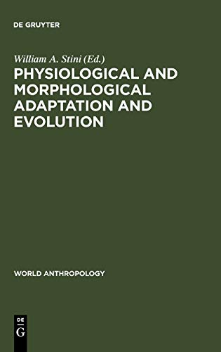 Physiological and Morphological Adaptation and Evolution (World Anthropology)