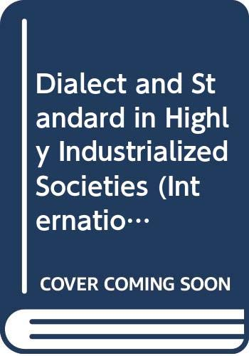 Dialect and Standard in Highly Industrialized Societies: n/a