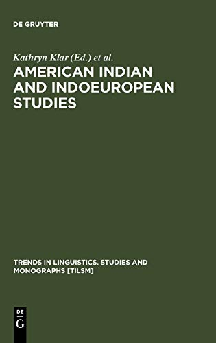 American Indian and Indoeuropean Studies: Papers in Honour of Madison S. Beeler (Trends in ...