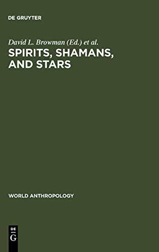 9789027978905: Spirits, Shamans, and Stars (World Anthropology)