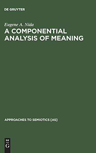 9789027979278: A Componential Analysis of Meaning (Approaches to Semiotics [As])