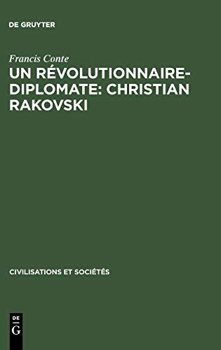 9789027979933: Un Revolutionnaire-Diplomate: Christian Rakovski: L'Union Sovietique Et L'Europe (1922-1941) (Civilisations Et Socia(c)Ta(c)S) (French Edition)