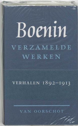 Verzamelde werken 1 Verhalen 1892-1913 (Russische Bibliotheek) - Boenin, I.A.