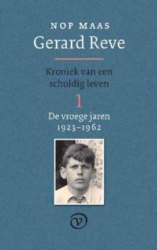 Gerard Reve. Kroniek van een schuldig leven. 1. De vroege jaren 1923-1962.: MAAS, NOP.