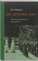 De Affaire-Oss : van lokaal conflict tot nationale rel.: Smeets, Jos.