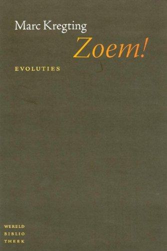 Zoem! Evoluties.: KREGTING, MARC.
