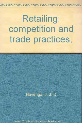 Retailing: competition and trade practices,: Havenga, J. J.