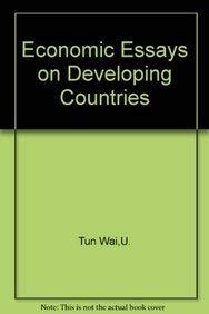 Economic Essays on Developing Countries: U Tun Wai