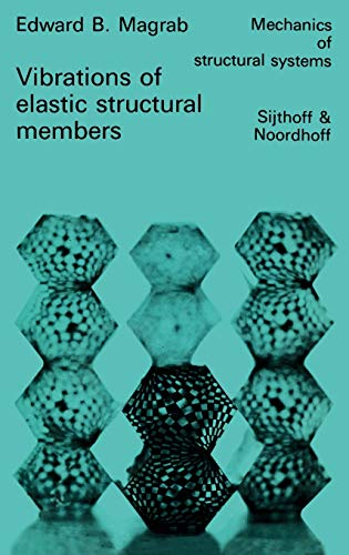 9789028602076: Vibrations of Elastic Structural Members (Mechanics of Structural Systems)