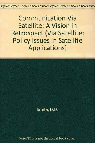 9789028602960: Communication Via Satellite: A Vision in Respect