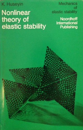 9789028603448: Nonlinear Theory of Elastic Stability (Mechanics of Elastic Stability)