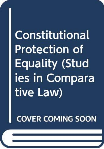 9789028603554: Constitutional Protection of Equality (Studies in comparative law under the auspices of the Netherlands Association of Comparative Law)
