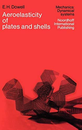 Aeroelasticity of Plates and Shells Dowell, E.H.: Dowell, E.H.