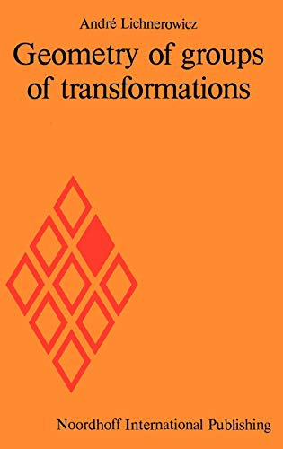Geometry of Groups of Transformations - Lichnerowicz, A.; Cole, M. (trans)