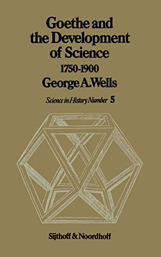 9789028605381: Goethe and the Development of Science 1750-1900 (History of Science)