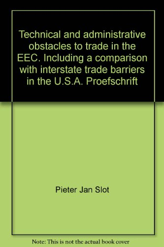 Technical and administrative obstacles to trade in the EEC. Including a comparison with interstate ...