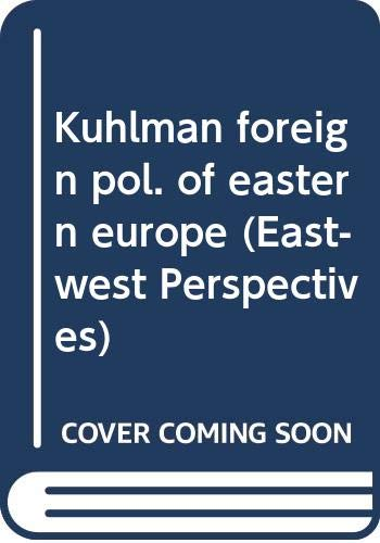 Kuhlman foreign pol. of eastern europe (East-West: Kuhlman, James A.