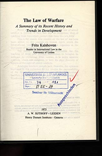 The Law of Warfare: A Summary of its Recent History and Trends in Development: Kalshoven, Frits