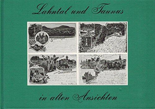 Lahntal und Taunus in alten Ansichten. von: Roth, Hermann Josef: