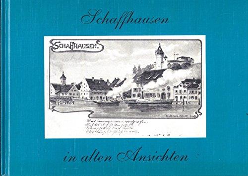 9789028828636: Schaffhausen in alten Ansichten