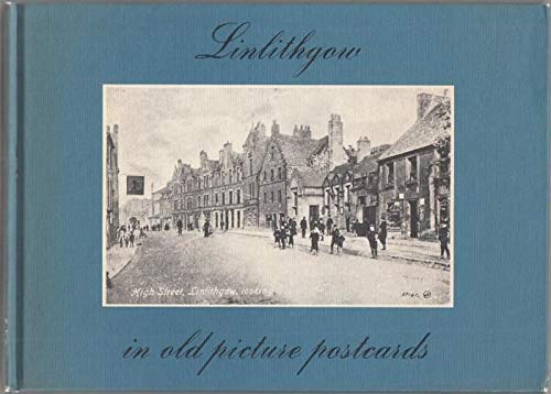 Linlithgow in Old Picture Postcards (9789028829824) by Bruce Jamieson