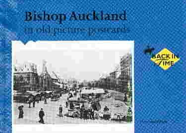 Bishop Auckland in old picture postcards