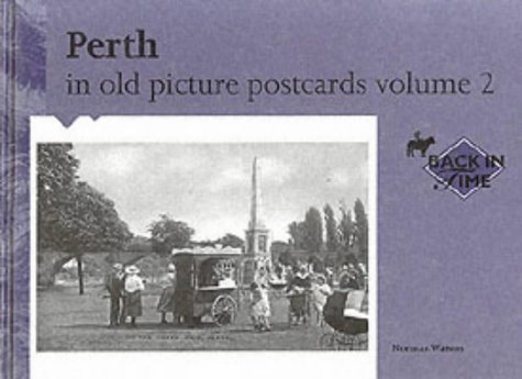 9789028835405: Perth in Old Picture Postcards: v. 2 (Back in Time)