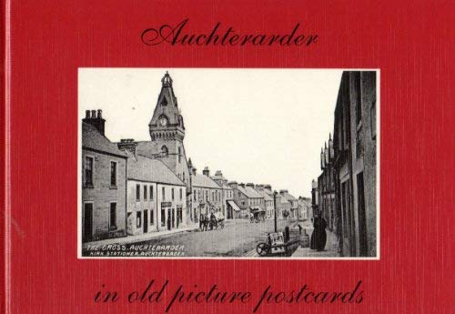 9789028845237: Auchterarder in Old Picture Postcards: v. 1