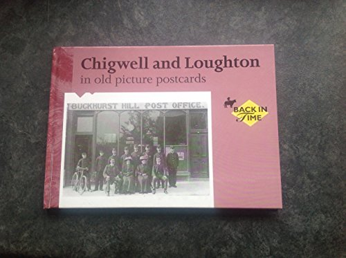 9789028862180: Chigwell and Loughton in Old Picture Postcards