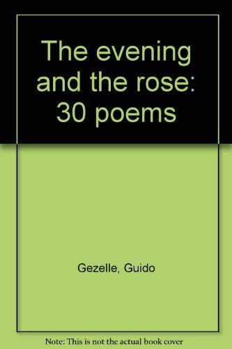 9789028914865: The evening and the rose: 30 poems