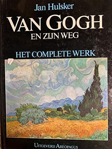 Van Gogh en Zijn Weg. Al Zijn Tekeningen en Schilderijen in Hun Samenhang en Ontwikkeling.