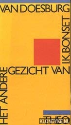 9789029017428: Het andere gezicht van I.K. Bonset: Literaire geschriften van Theo van Doesburg, I.K. Bonset en Aldo Camini (Ceder editie) (Dutch Edition)