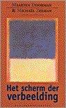 Het scherm der verbeelding : opstellen over televisie.: Doorman, Maarten & Michaël Zeeman (ed.)