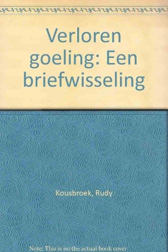 Verloren goeling: Een briefwisseling (Dutch Edition) (9029058501) by Kousbroek, Rudy