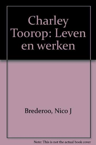 Charley Toorop: Leven en Werken (Dutch Edition): Brederoo, Nico J.