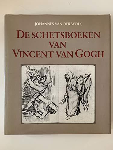 De schetsboeken van Vincent van Gogh: WOLK, JOHANNES VAN