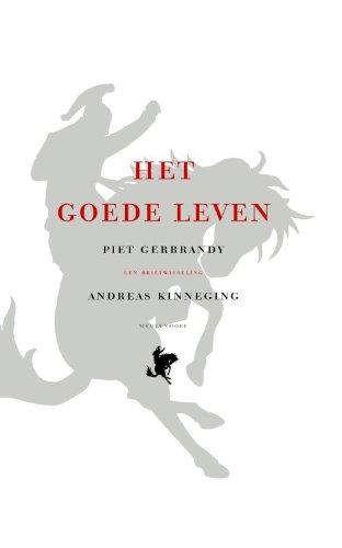 Het Goede Leven. Een briefwisseling.: GERBRANDY, Piet, and Andreas KINNEGING,